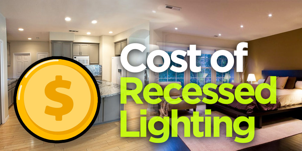 How Much Do Recessed Lighting Cost Installing The