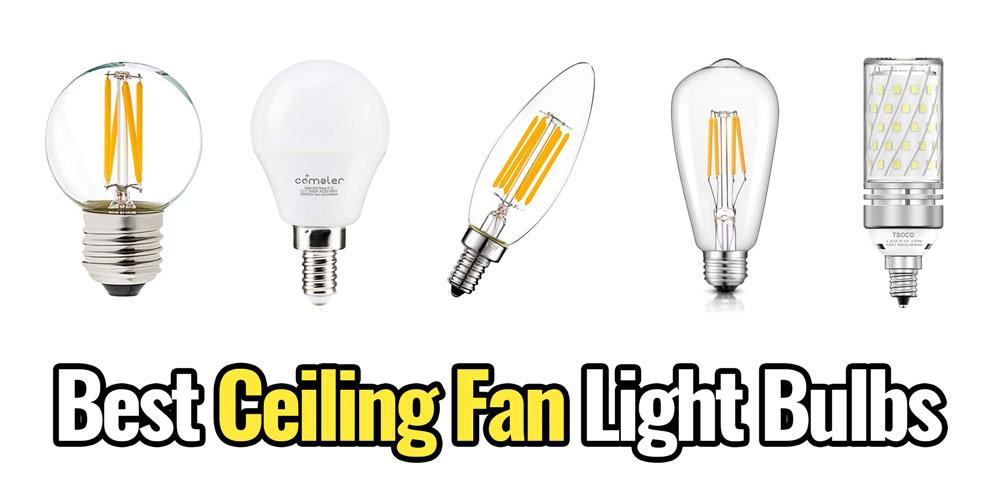 9 Best Ceiling Fan Light Bulbs 2019, Replacing Ceiling Fan Light Bulb