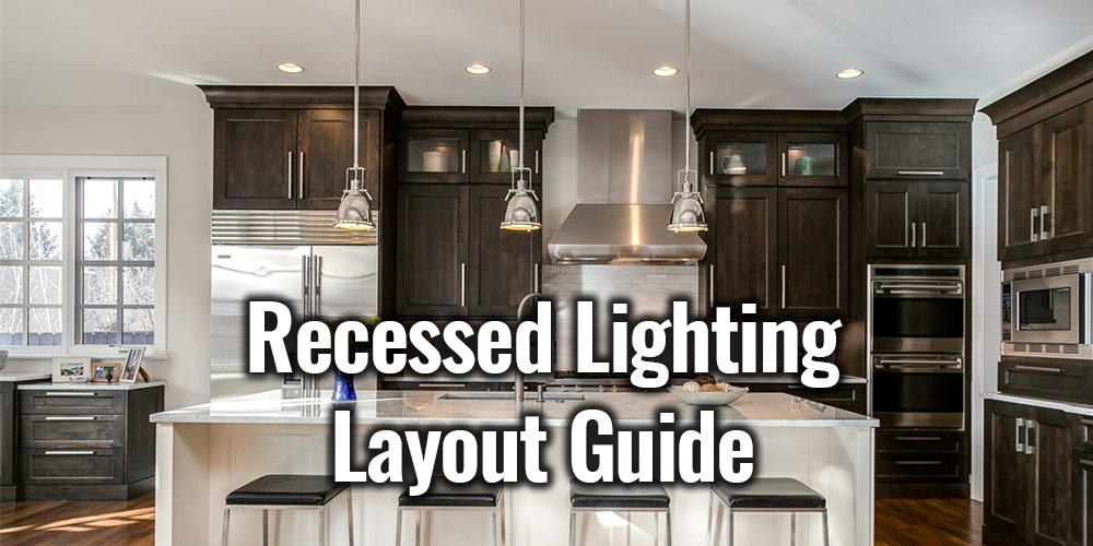 Recessed Lighting Layout Placement